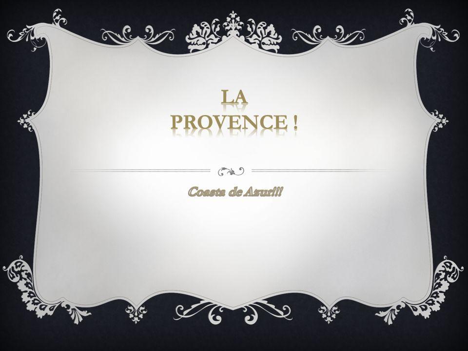LA PROVENCE ! Coasta de Azur!!!