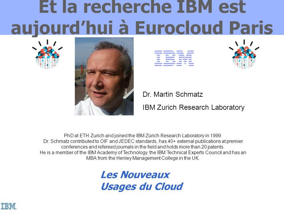 Et la recherche IBM est aujourd'hui à Eurocloud Paris