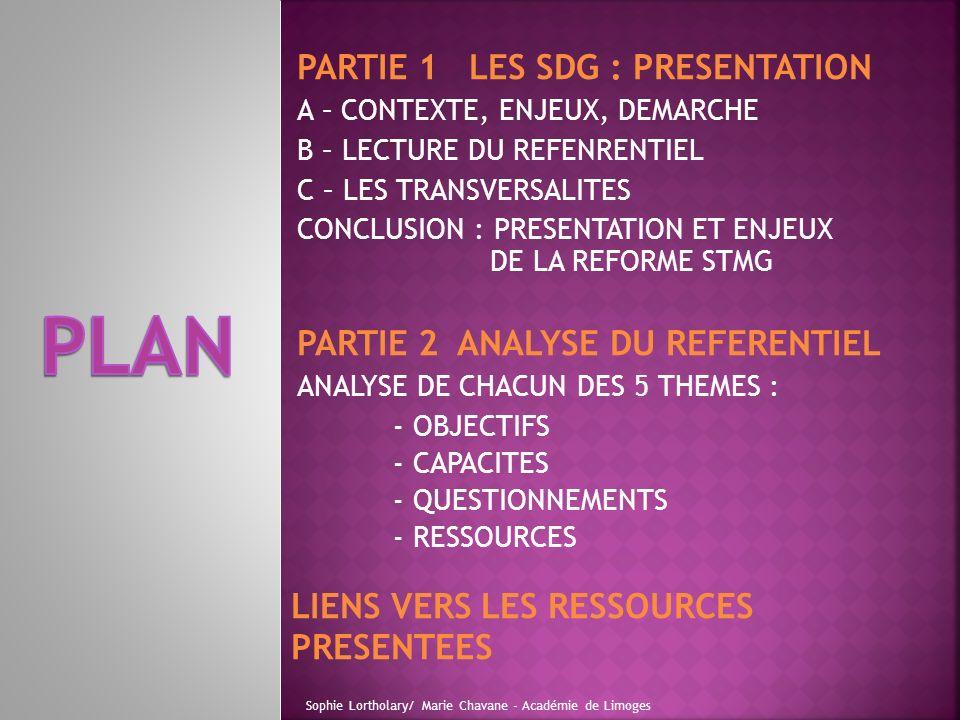 PLAN PARTIE 1 LES SDG : PRESENTATION PARTIE 2 ANALYSE DU REFERENTIEL