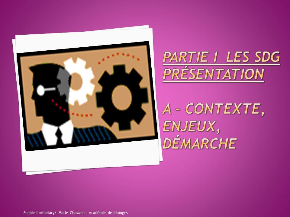 Partie I LES SDG présentation A – CONTEXTE, ENJEUX, démarche