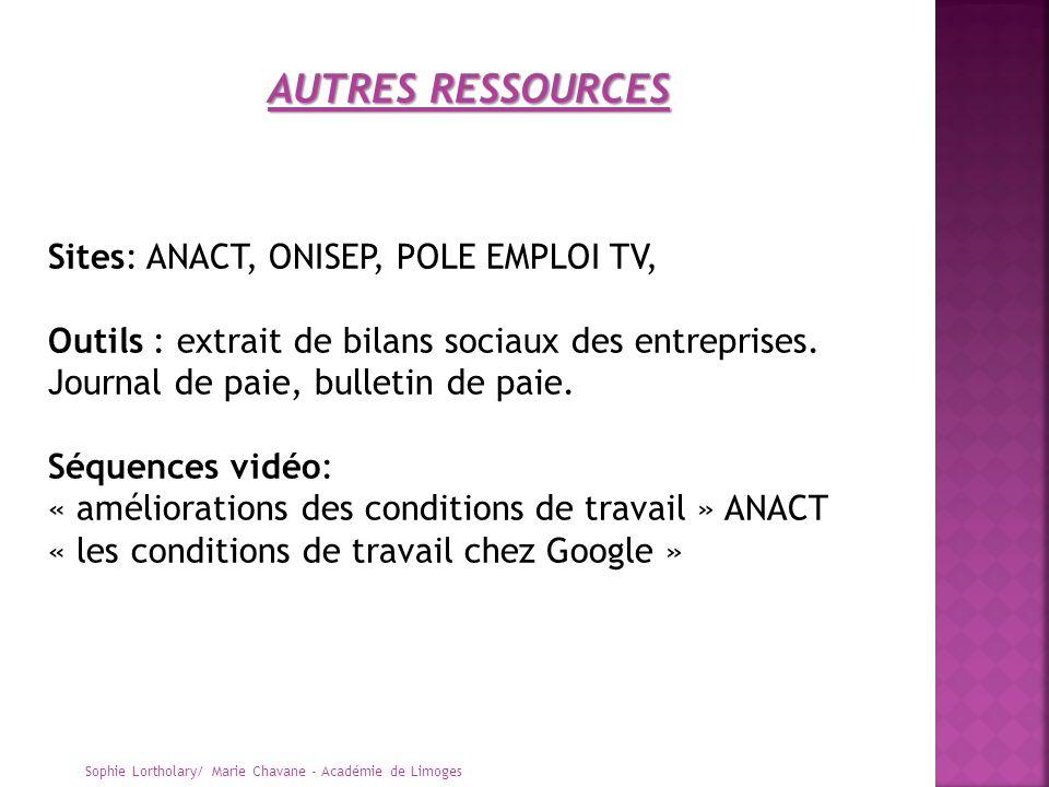 AUTRES RESSOURCES Sites: ANACT, ONISEP, POLE EMPLOI TV,
