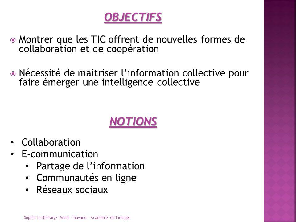 OBJECTIFS Montrer que les TIC offrent de nouvelles formes de collaboration et de coopération.