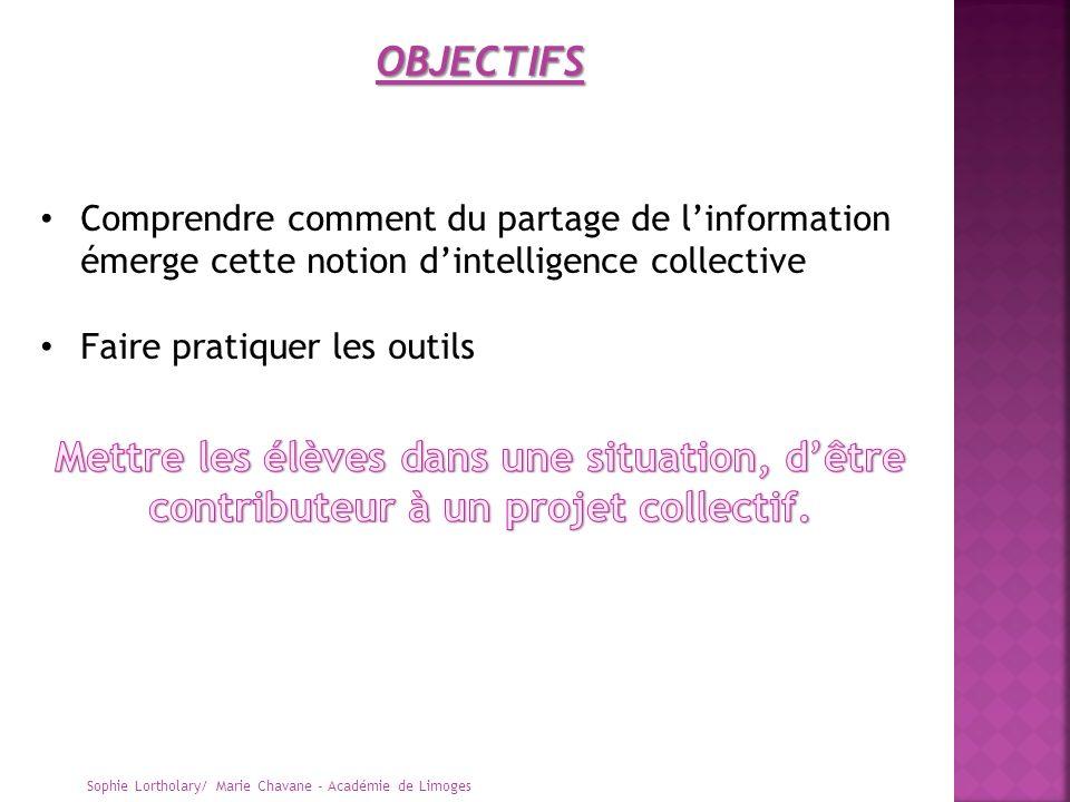 OBJECTIFS Comprendre comment du partage de l'information émerge cette notion d'intelligence collective.