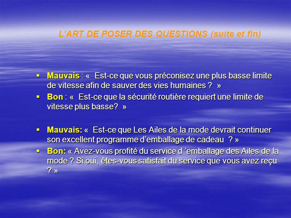 L'ART DE POSER DES QUESTIONS (suite et fin)