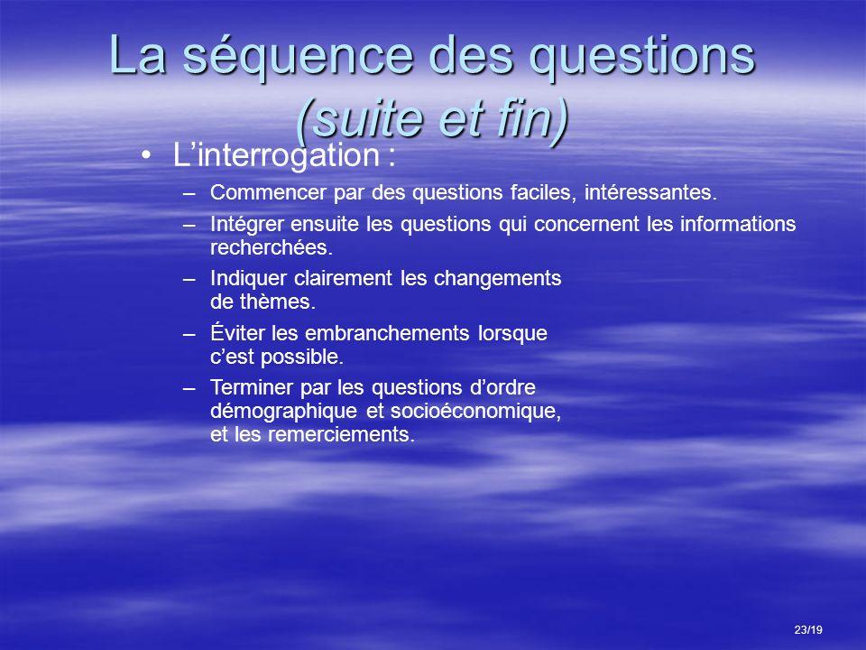 La séquence des questions (suite et fin)