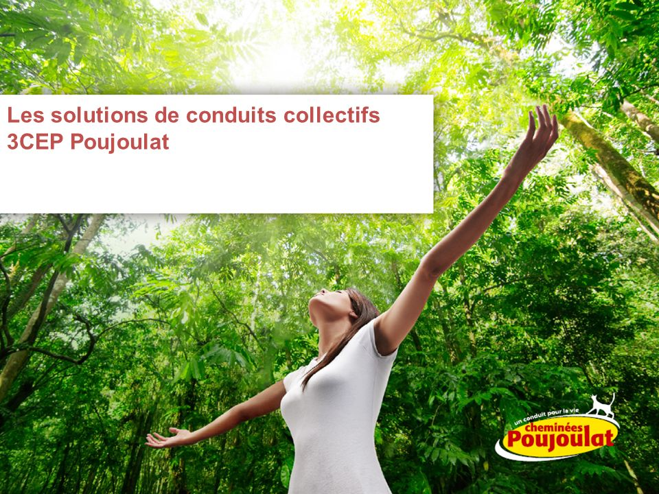 Les solutions de conduits collectifs 3CEP Poujoulat