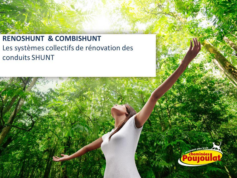 RENOSHUNT & COMBISHUNT Les systèmes collectifs de rénovation des conduits SHUNT