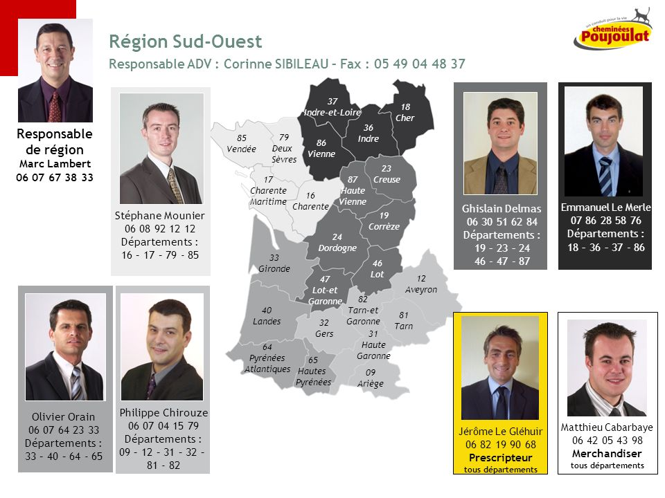 Région Sud-Ouest Responsable ADV : Corinne SIBILEAU – Fax : 05 49 04 48 37. Ghislain Delmas. 06 30 51 62 84.