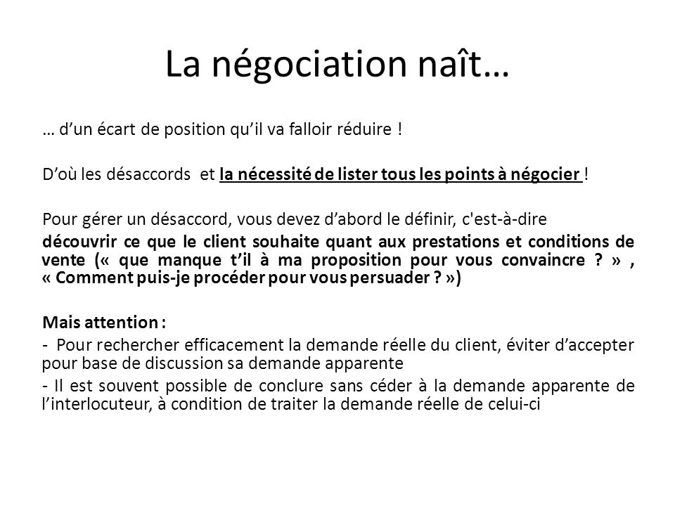 La négociation naît…