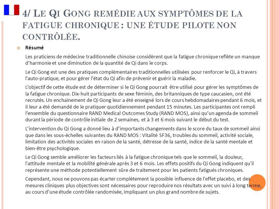 4/ Le Qi Gong remédie aux symptômes de la fatigue chronique : une étude pilote non contrôlée.