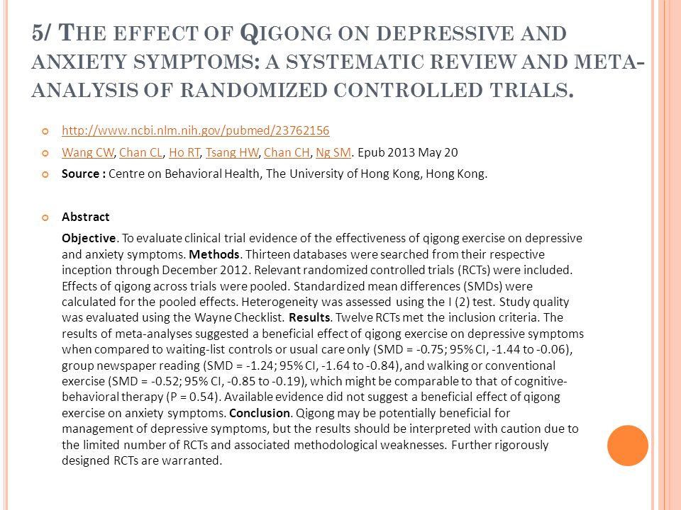 5/ The effect of Qigong on depressive and anxiety symptoms: a systematic review and meta-analysis of randomized controlled trials.