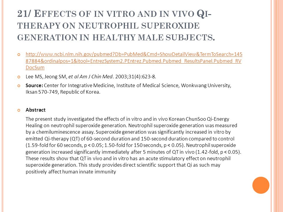 21/ Effects of in vitro and in vivo Qi-therapy on neutrophil superoxide generation in healthy male subjects.