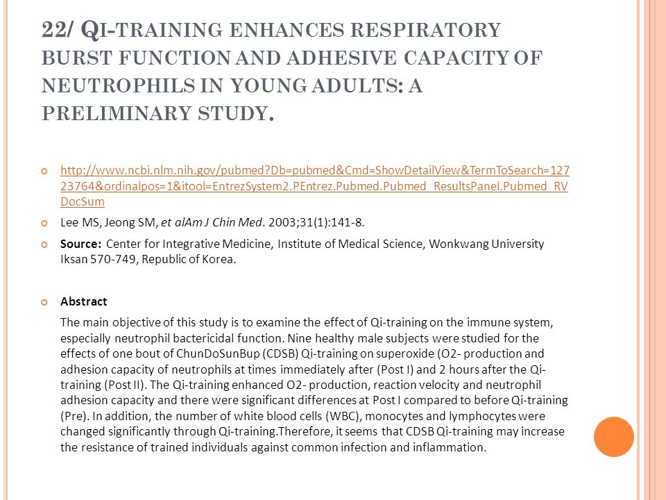 22/ Qi-training enhances respiratory burst function and adhesive capacity of neutrophils in young adults: a preliminary study.