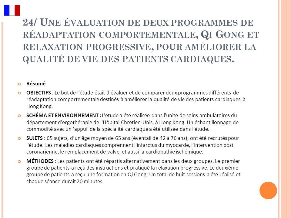 24/ Une évaluation de deux programmes de réadaptation comportementale, Qi Gong et relaxation progressive, pour améliorer la qualité de vie des patients cardiaques.