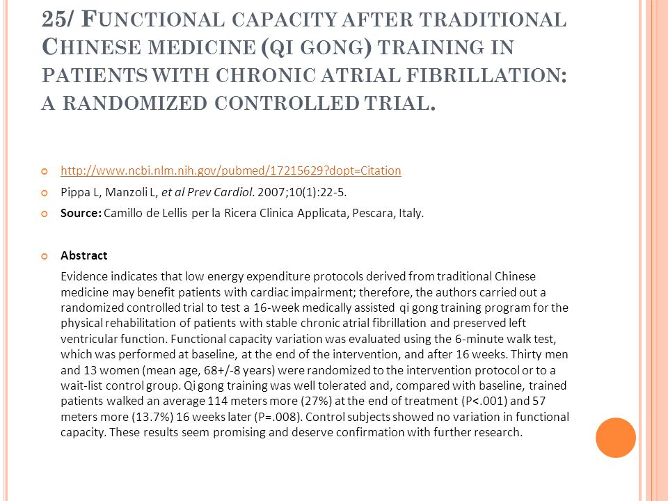 25/ Functional capacity after traditional Chinese medicine (qi gong) training in patients with chronic atrial fibrillation: a randomized controlled trial.