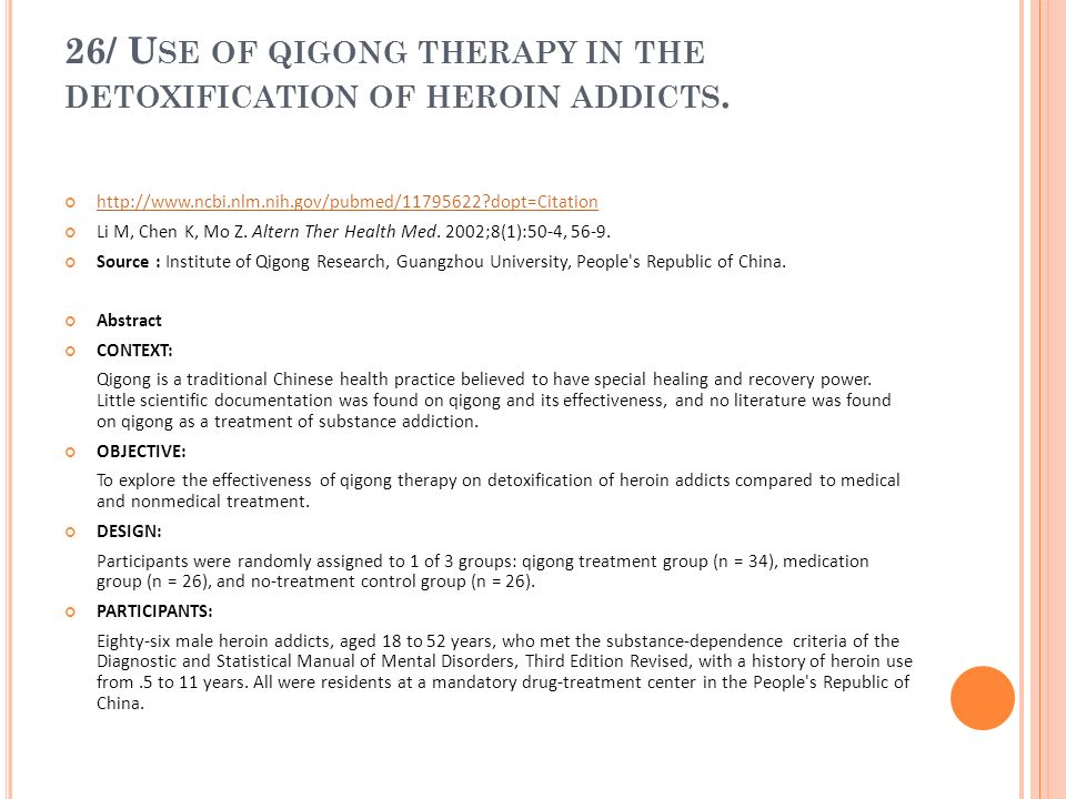 26/ Use of qigong therapy in the detoxification of heroin addicts.