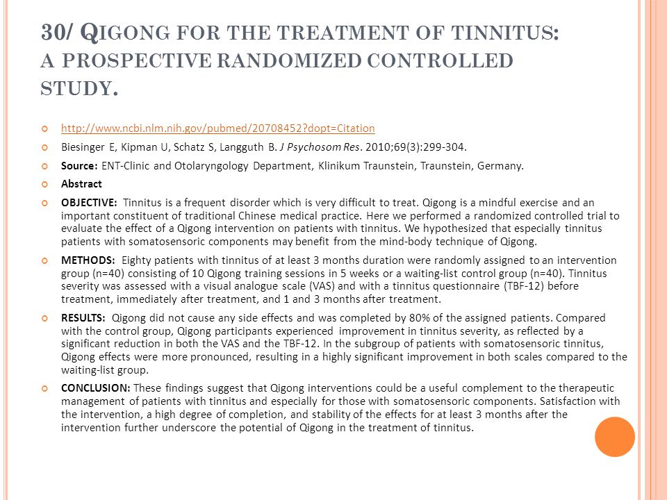30/ Qigong for the treatment of tinnitus: a prospective randomized controlled study.