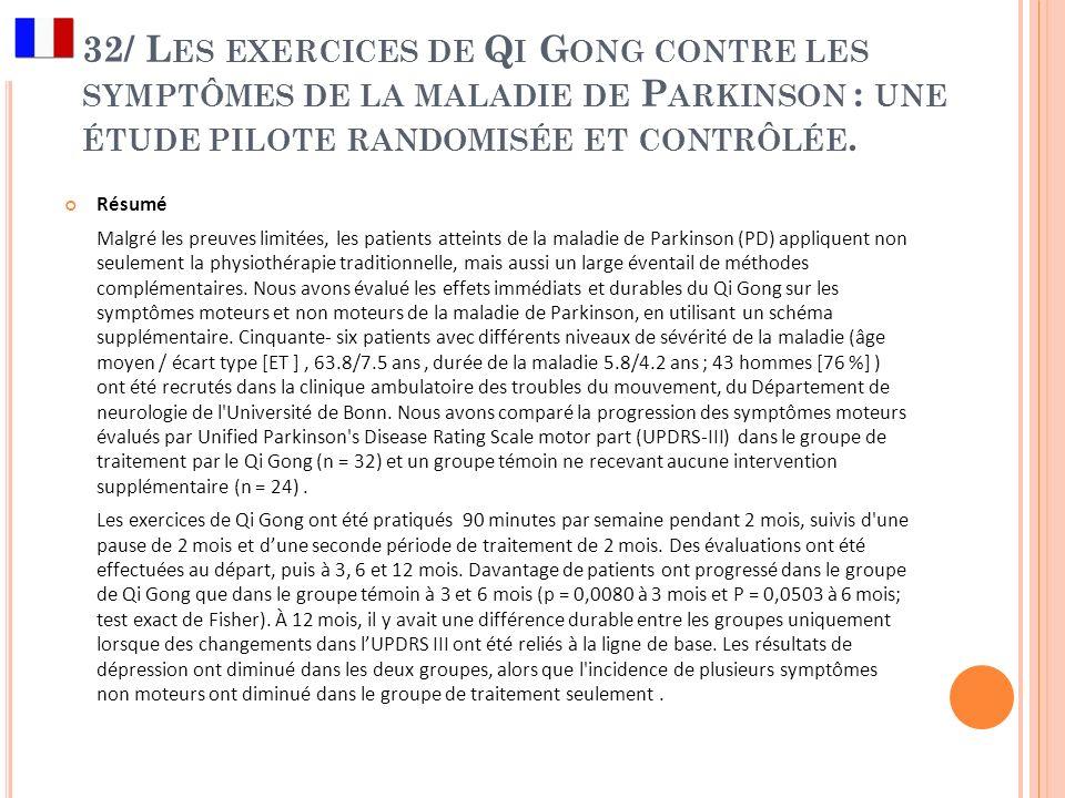 32/ Les exercices de Qi Gong contre les symptômes de la maladie de Parkinson : une étude pilote randomisée et contrôlée.