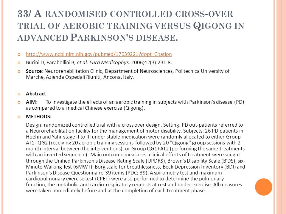 33/ A randomised controlled cross-over trial of aerobic training versus Qigong in advanced Parkinson s disease.