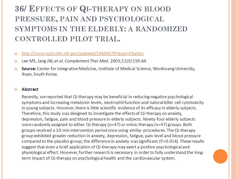 36/ Effects of Qi-therapy on blood pressure, pain and psychological symptoms in the elderly: a randomized controlled pilot trial.