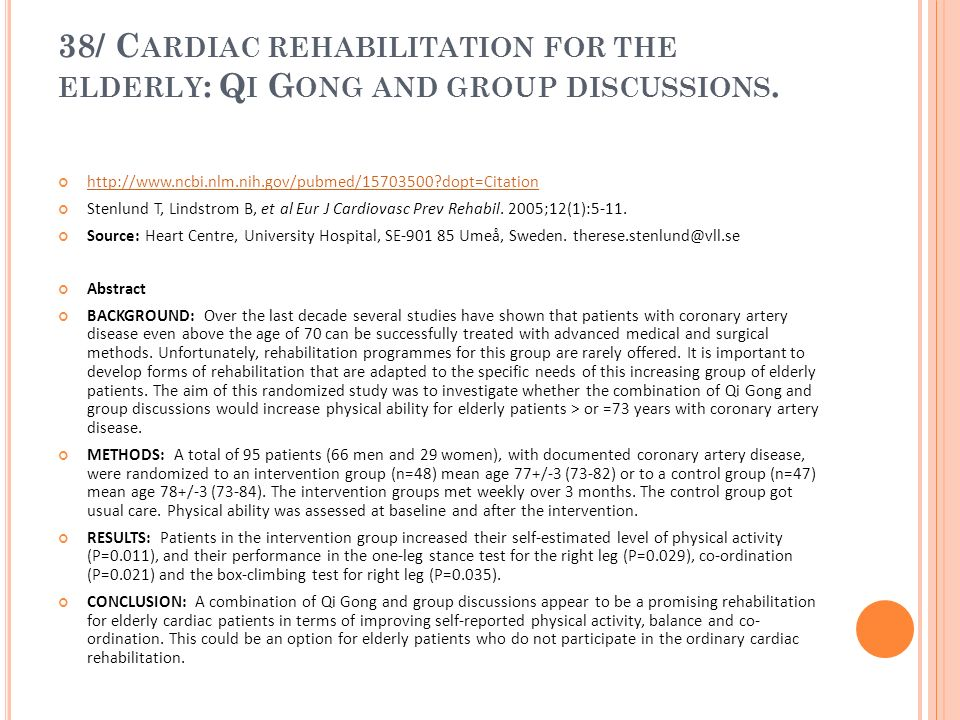 38/ Cardiac rehabilitation for the elderly: Qi Gong and group discussions.