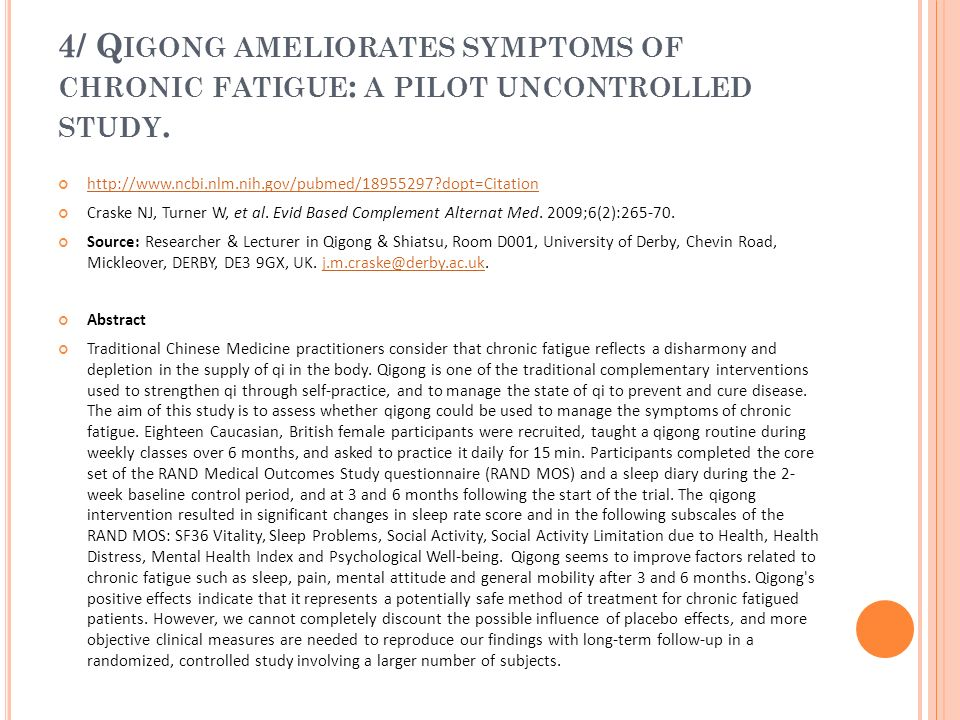 4/ Qigong ameliorates symptoms of chronic fatigue: a pilot uncontrolled study.