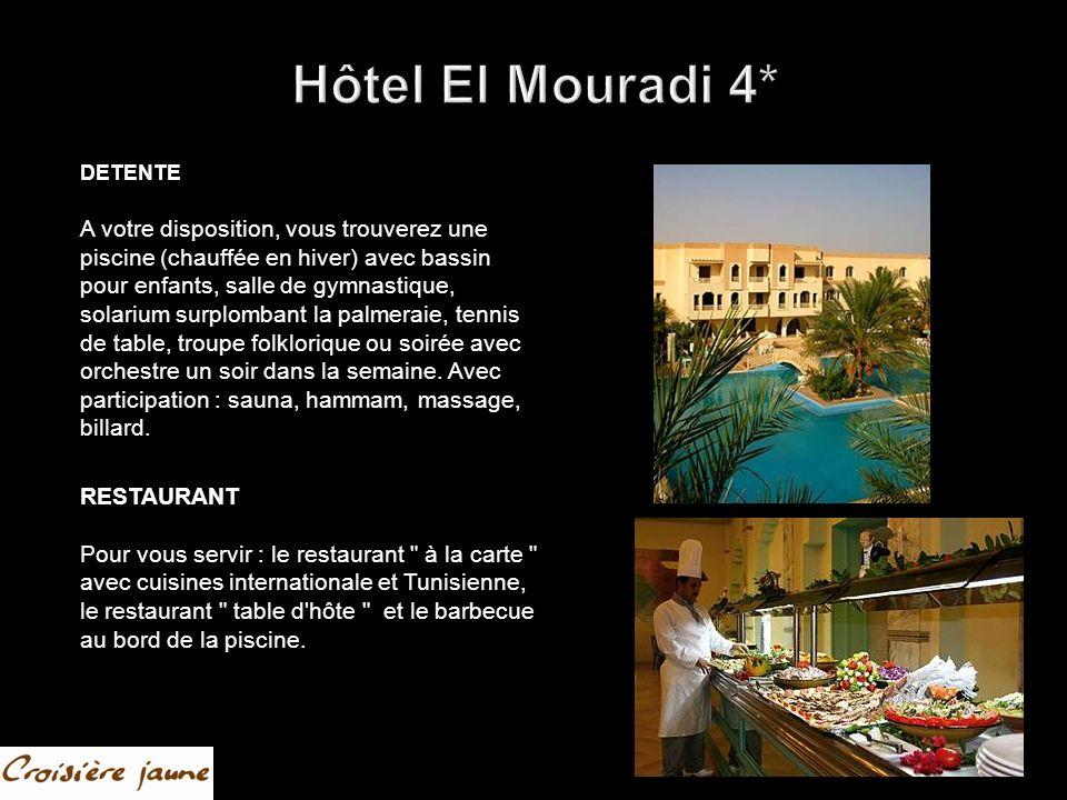 Hôtel El Mouradi 4* DETENTE.