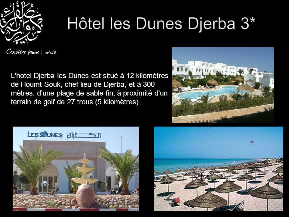 L hotel Djerba les Dunes est situé à 12 kilomètres de Houmt Souk, chef lieu de Djerba, et à 300 mètres.