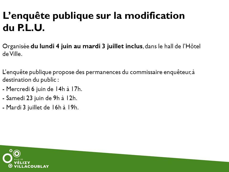 L'enquête publique sur la modification du P.L.U.