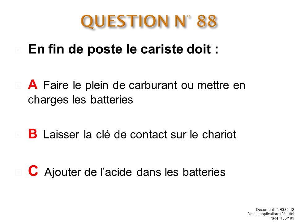 QUESTION N° 88 C Ajouter de l'acide dans les batteries