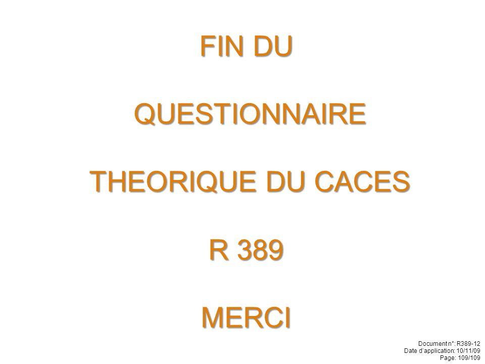 FIN DU QUESTIONNAIRE THEORIQUE DU CACES R 389 MERCI