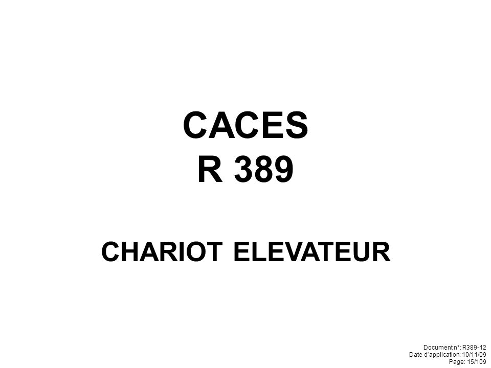 CACES R 389 CHARIOT ELEVATEUR Document n°: R389-12