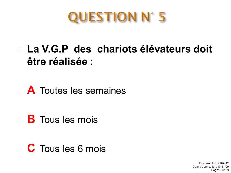 QUESTION N° 5 A Toutes les semaines B Tous les mois C Tous les 6 mois