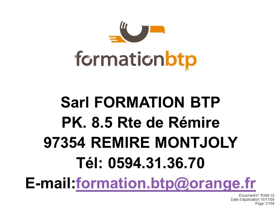 Sarl FORMATION BTP PK. 8.5 Rte de Rémire 97354 REMIRE MONTJOLY Tél: 0594.31.36.70 E-mail:formation.btp@orange.fr