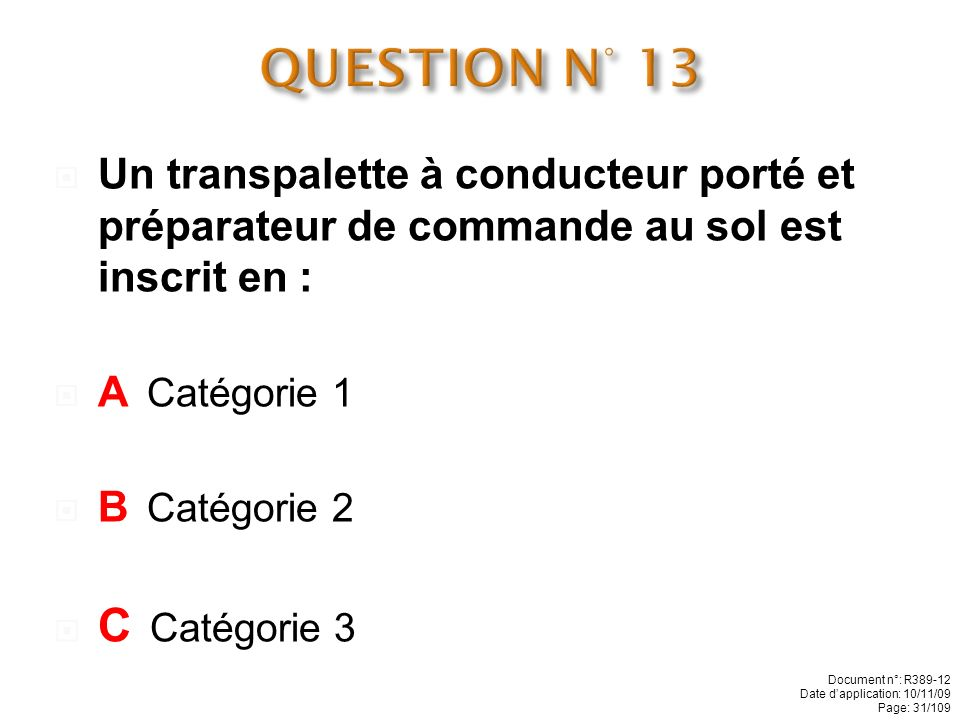 QUESTION N° 13 C Catégorie 3
