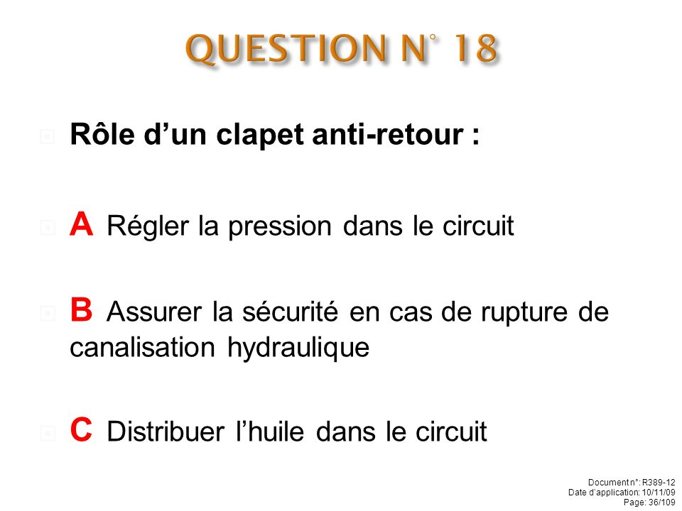 QUESTION N° 18 A Régler la pression dans le circuit