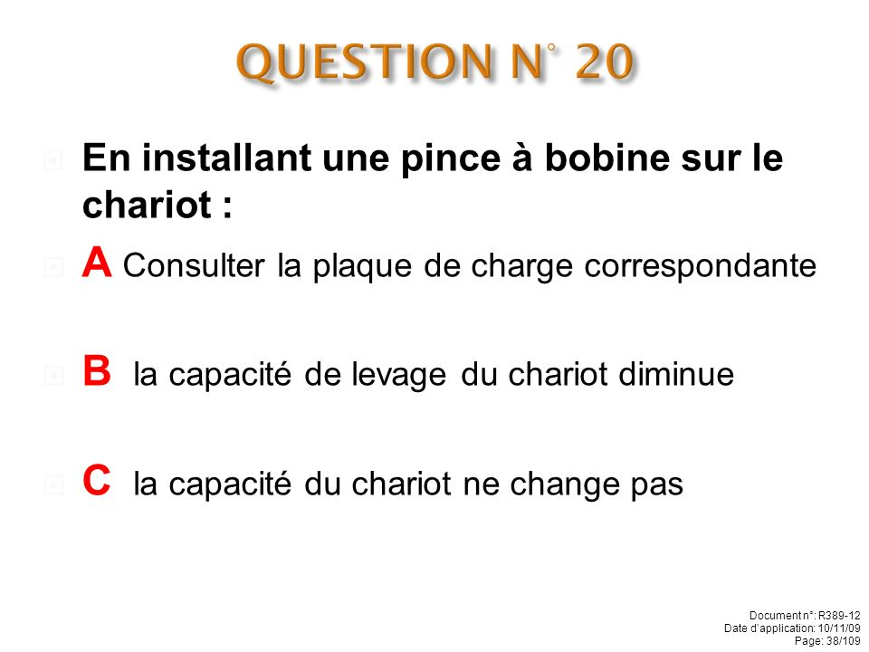 QUESTION N° 20 A Consulter la plaque de charge correspondante
