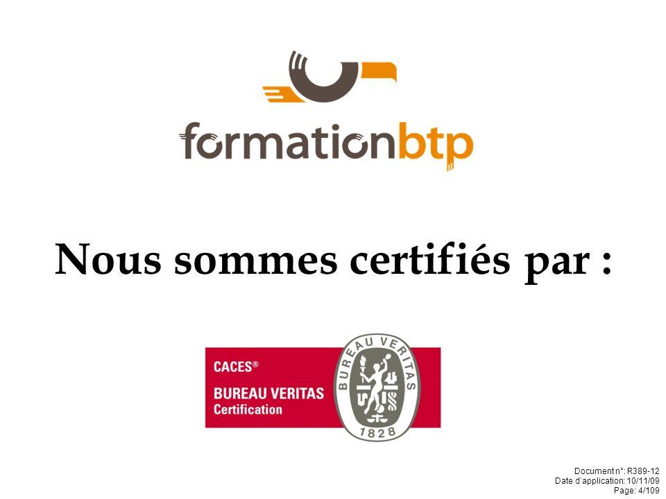 Nous sommes certifiés par :