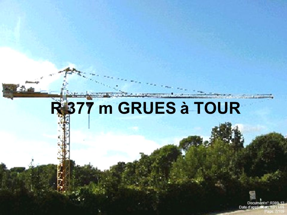 R 377 m GRUES à TOUR Document n°: R389-12 Date d'application: 10/11/09