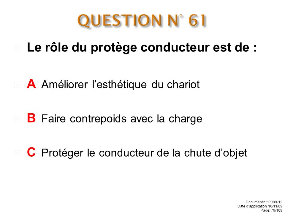 QUESTION N° 61 Le rôle du protège conducteur est de :