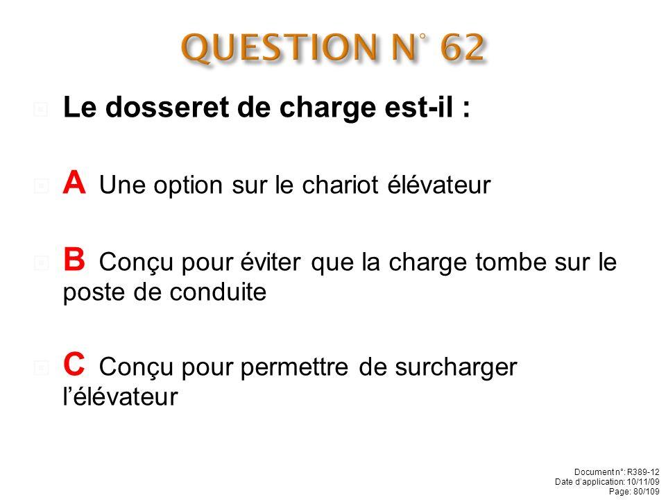 QUESTION N° 62 A Une option sur le chariot élévateur