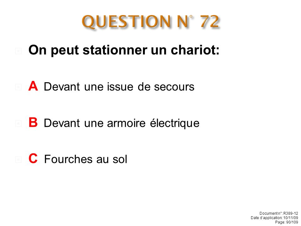 QUESTION N° 72 On peut stationner un chariot: