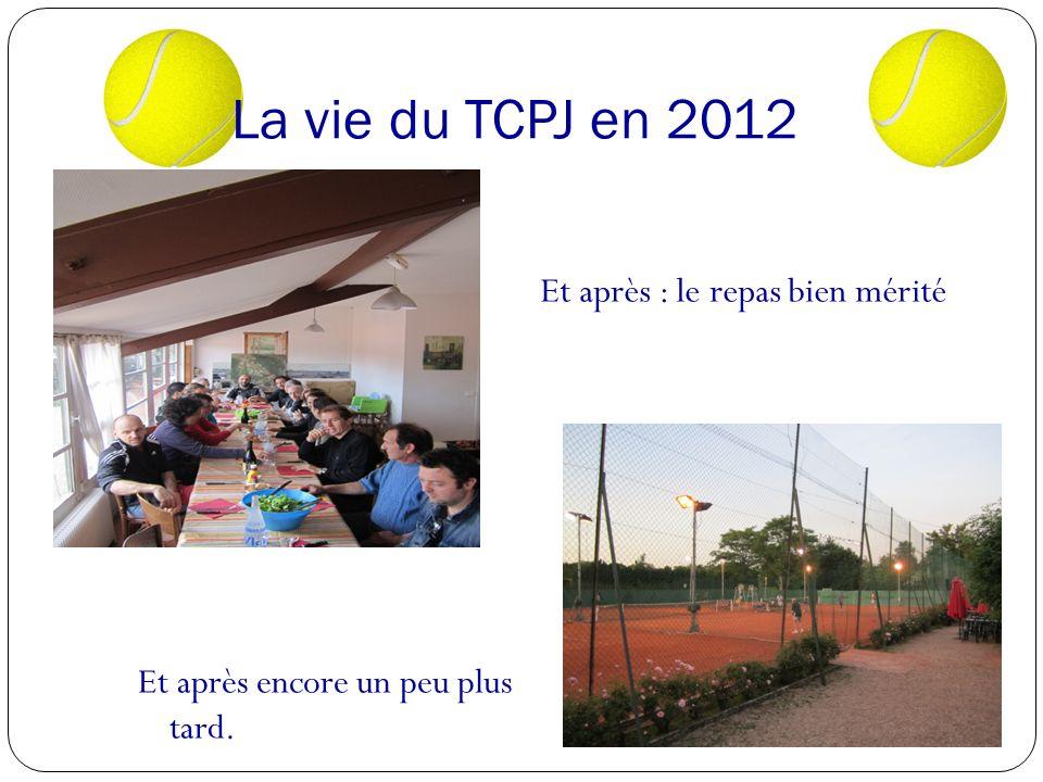 La vie du TCPJ en 2012 Et après : le repas bien mérité