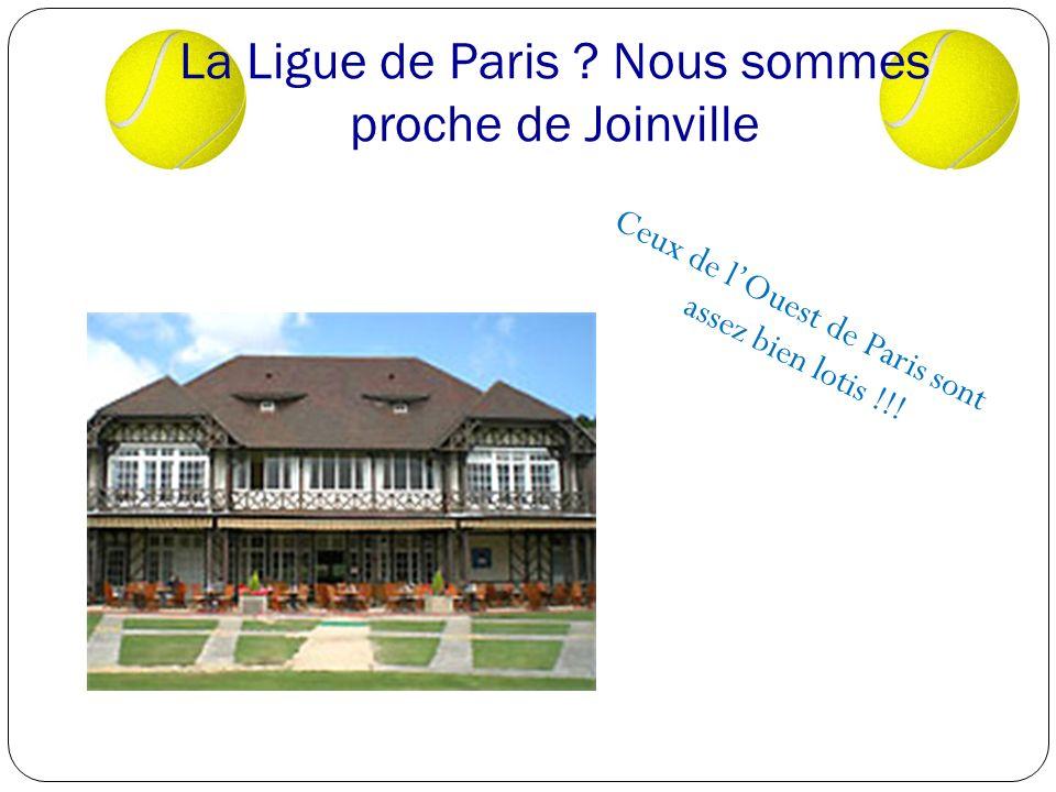 La Ligue de Paris Nous sommes proche de Joinville