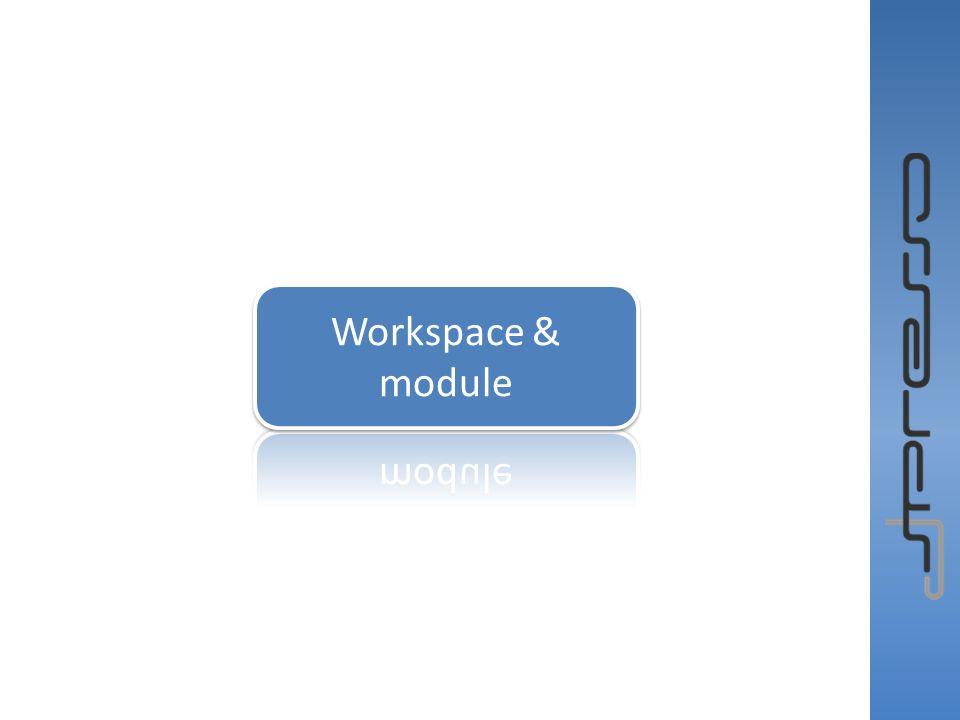 Workspace & module