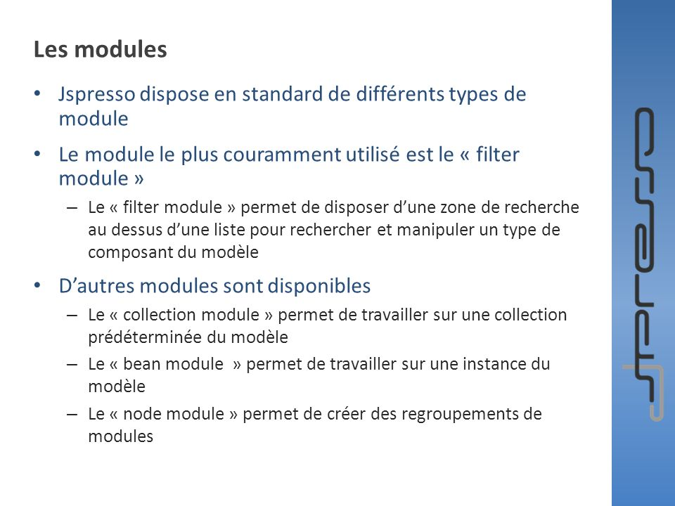 Les modules Jspresso dispose en standard de différents types de module
