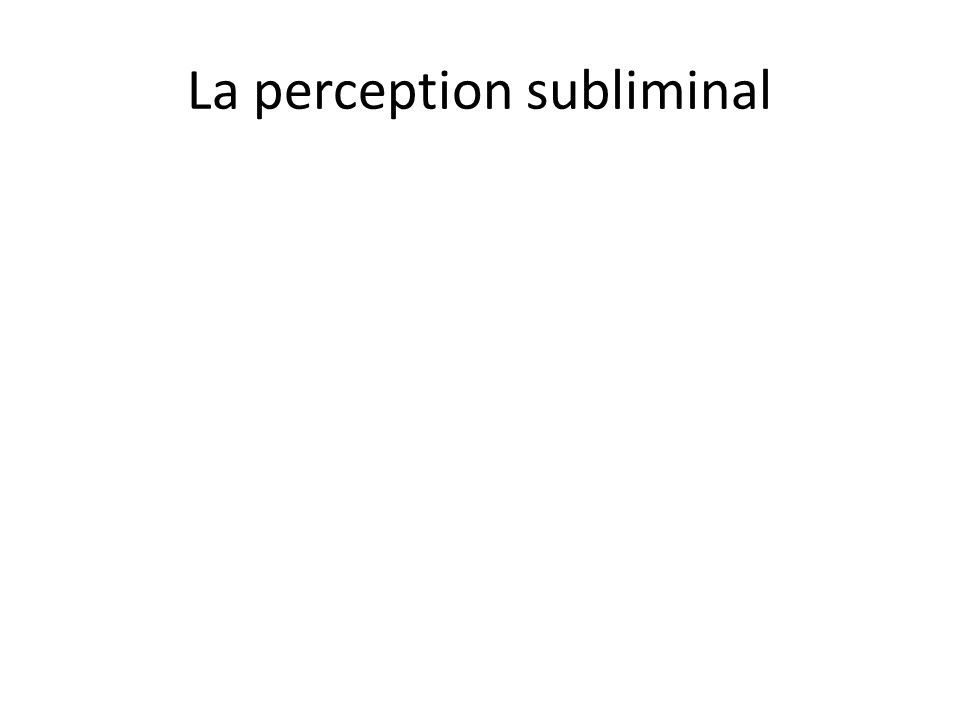 La perception subliminal