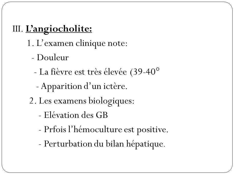 III. L'angiocholite: 1.