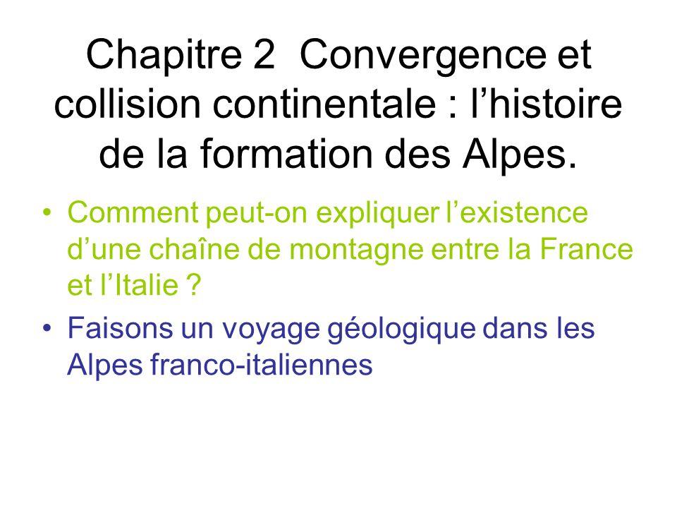 Chapitre 2 Convergence et collision continentale : l'histoire de la formation des Alpes.