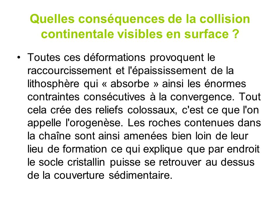 Quelles conséquences de la collision continentale visibles en surface